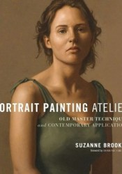 Portrait Painting Atelier: Old Master Techniques and Contemporary Applications Pdf Book