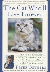 The Cat Who'll Live Forever: The Final Adventures of Norton, the Perfect Cat, and His Imperfect Human Pdf Book