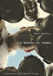 Six Months in Sudan: A Young Doctor in a War-torn Village Pdf Book