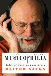 Musicophilia: Tales of Music and the Brain Book
