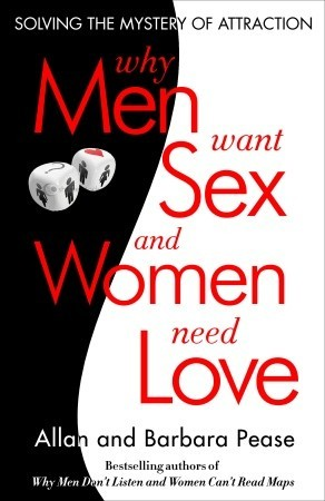 Why Men Want And Women Need Love Solving The Mystery Of Attraction