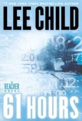 61 Hours (Jack Reacher, #14)