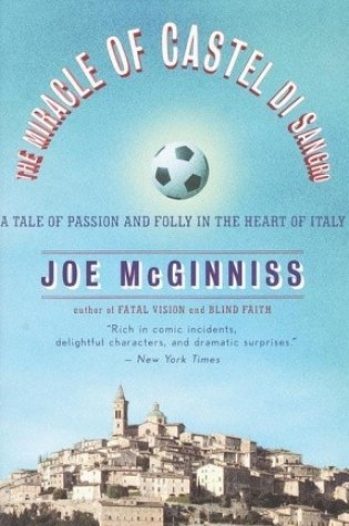 The Miracle of Castel di Sangro: A Tale of Passion and Folly in the Heart of Italy Book Pdf ePub
