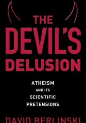 The Devil's Delusion: Atheism and Its Scientific Pretensions Pdf Book