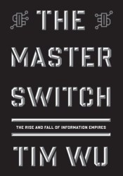 The Master Switch: The Rise and Fall of Information Empires Pdf Book
