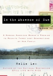In the Absence of Sun: A Korean American Woman's Promise to Reunite Three Lost Generations of Her Family Pdf Book