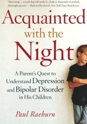 Acquainted with the Night: A Parent's Quest to Understand Depression and Bipolar Disorder in His Children Pdf Book