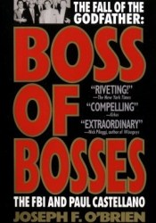 Boss of Bosses: The FBI and Paul Castellano Pdf Book