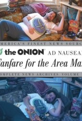 Fanfare for the Area Man: The Onion Ad Nauseam Complete News Archives Volume 15 Pdf Book