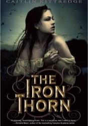 The Iron Thorn (Iron Codex, #1) Book by Caitlin Kittredge