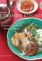 Into the Vietnamese Kitchen: Treasured Foodways, Modern Flavors Pdf Book