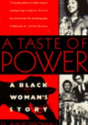 A Taste of Power: A Black Woman's Story Pdf Book