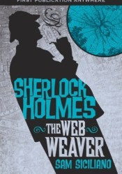 The Further Adventures of Sherlock Holmes: The Web Weaver Pdf Book