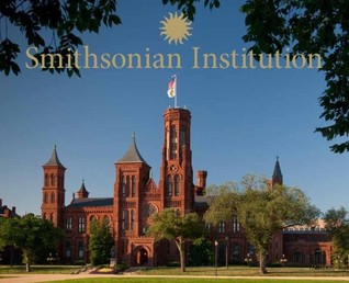 Smithsonian Institution: A Photographic Tour