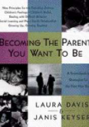 Becoming the Parent You Want To Be Book by Laura   Davis