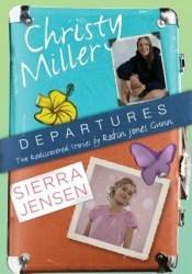 Departures: Two Rediscovered Stories of Christy Miller and Sierra Jensen Book by Robin Jones Gunn