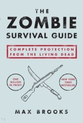 The Zombie Survival Guide: Complete Protection from the Living Dead Pdf Book