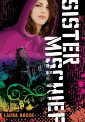 Sister Mischief Book by Laura Goode