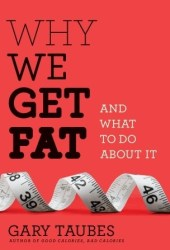 Why We Get Fat: And What to Do About It Pdf Book