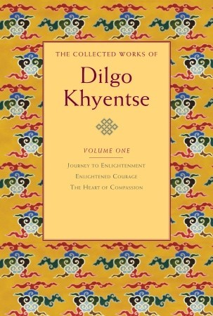 The Collected Works of Dilgo Khyentse, Volume One
