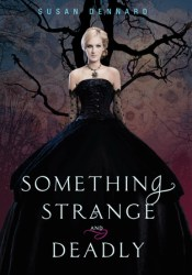 Something Strange and Deadly (Something Strange and Deadly, #1) Book by Susan Dennard