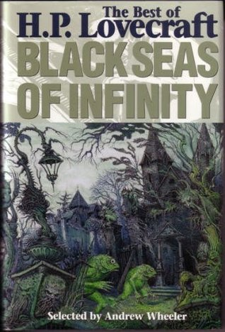 Black Seas of Infinity: The Best of H.P. Lovecraft