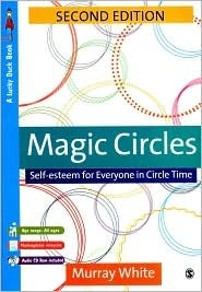 Magic Circles: Self-Esteem for Everyone in Circle Time (Lucky Duck Books Series)