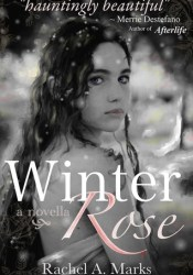 Winter Rose Book by Rachel A. Marks