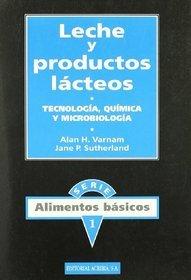 Leche y Productos Lacteos: Tecnología, química y microbiología