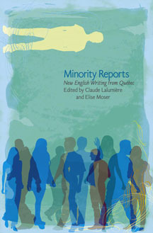 Minority Reports: New English Writing from Québec