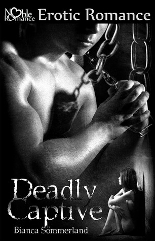 Deadly Captive (Deadly Captive, #1)