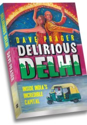 Delirious Delhi : Inside India's Incredible Capital Pdf Book