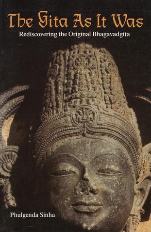 The Gita as It Was: Rediscovering the Original Bhagavadgita