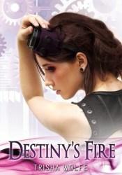 Destiny's Fire (Kythan Guardians) Book by Trisha Wolfe