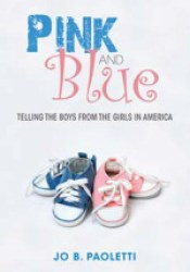Pink and Blue: Telling the Boys from the Girls in America Pdf Book