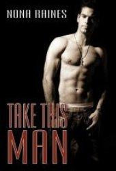 Take This Man (The Man, #2)