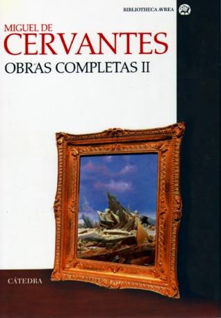 Los trabajos de Persiles y Segismunda / Teatro y entremeses / El viaje del Parnaso / La poesía completa (Obras Completas, # II) (Biblioteca Avrea)