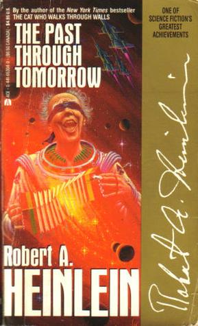 The Past Through Tomorrow (Future History, #1-21)