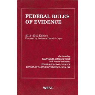 Federal Rules of Evidence, 2011-2012 with Evidence Map