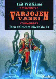 Varjojen Vanki (Taru kolmesta miekasta, #11)