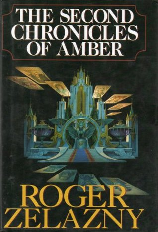 The Second Chronicles of Amber (The Chronicles of Amber, #6-10)