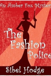 The Fashion Police (Amber Fox, #1) Pdf Book