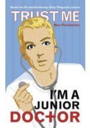Trust Me, I'm a (Junior) Doctor Pdf Book