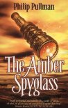 The Amber Spyglass (His Dark Materials #3)