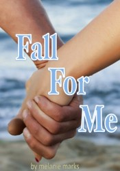 Fall For Me (Fall For Me, #1) Pdf Book