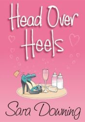 Head Over Heels Book by Sara Downing