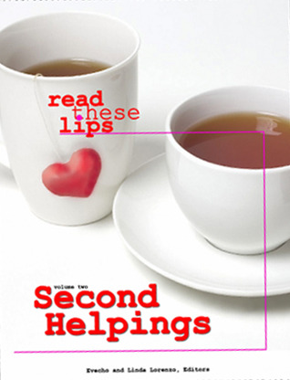 Second Helpings, Read These Lips: Volume Two: Lesbian Short Writings