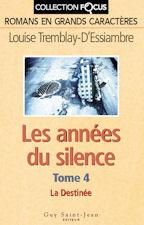 La Destinée (Les années du silence #4)