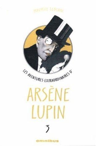 Les aventures extraordinaires d'Arsène Lupin: Tome 3