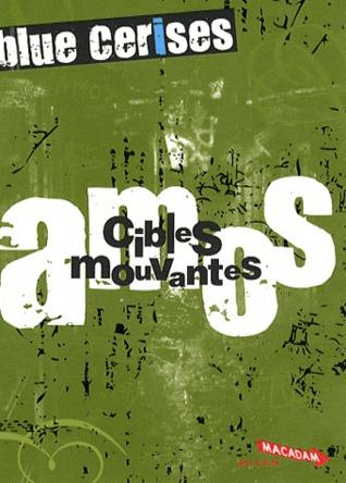 Blue cerises - Amos: Cibles mouvantes